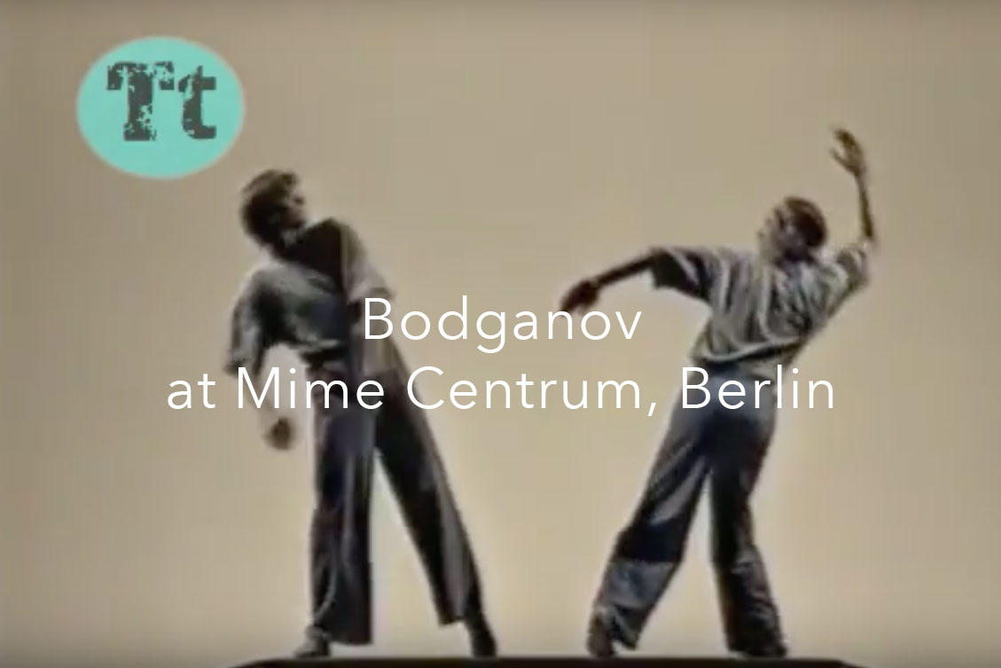 Bogdanov at Mime Centrum, Berlin